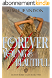 Forever Young and Beautiful (The Mount Roxby Series Book 2) (English Edition)