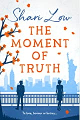 The Moment of Truth: A hilarious tale of love, lies and one indecent proposal! Kindle Edition