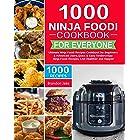 1000 Ninja Foodi Cookbook for Everyone: Ultimate Ninja Foodi Recipes Cookbook for Beginners & Advanced Users,Quick & Easy Ten