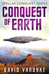 Conquest of Earth (Stellar Conquest Series Book 4) Kindle Edition