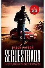 Secuestrada: una historia de Rojo: Una novela de policías, crímenes, misterio y suspense (Detectives novela negra nº 5) Versión Kindle