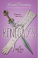 Lady Renegades (Rebel Belle) Hardcover