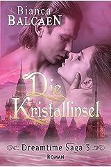Die Kristallinsel (Dreamtime Saga 3) Kindle Ausgabe