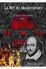 La Nef de Shakespeare: Le Secret des siècles - tome 7 Format Kindle