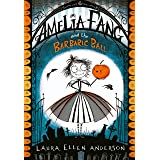 Amelia Fang and the Barbaric Ball (The Amelia Fang Series Book 1)