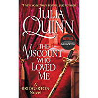 The Viscount Who Loved Me: Bridgerton (Bridgertons Book 2)