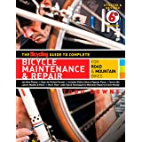 The Bicycling Guide to Complete Bicycle Maintenance & Repair: For Road & Mountain Bikes (Bicycling Guide to Complete Bicycle