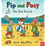 Pip and Posy: The New Friend