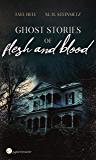 Ghost Stories of Flesh and Blood