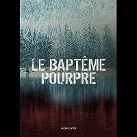 Le Baptême Pourpre: Un thriller psychologique plein de suspense et de rebondissements