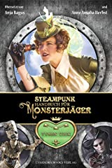 Steampunk-Handbuch für Monsterjäger Gebundene Ausgabe