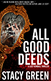 All Good Deeds: a gritty psychological thriller (The Lucy Kendall Series Book 1)