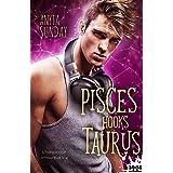 Pisces Hooks Taurus: L'horoscope amoureux, T4