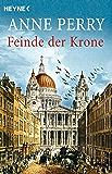 Feinde der Krone: Roman (Die Thomas & Charlotte-Pitt-Romane 22)