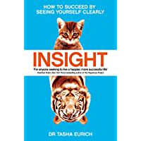Insight: The Power of Self-Awareness in a Self-Deluded World (English Edition)