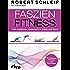 Faszien-Fitness – erweiterte und überarbeitete Ausgabe: Vital, elastisch, dynamisch in Alltag und Sport
