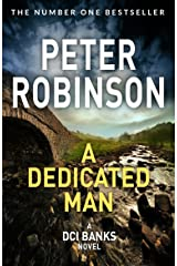 A Dedicated Man (Inspector Banks Series Book 2) Kindle Edition