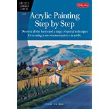 Acrylic Painting Step by Step: Discover all the basics and a range of special techniques for creating your own masterpieces i