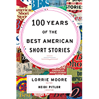 100 Years of The Best American Short Stories (The Best American Series ®) (English Edition)