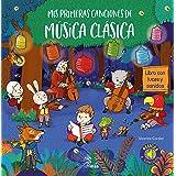 Mis primeras canciones de música clásica: Libro con luces y sonidos (Libros con sonido)