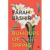 Rumours of Spring: A Girlhood in Kashmir