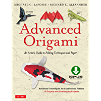 Advanced Origami: An Artist's Guide to Performances in Paper: Origami Book with 15 Challenging Projects (English Edition…