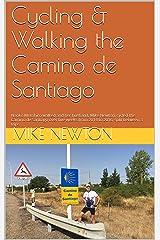 Cycling & Walking the Camino de Santiago: Naoko Motohiro walked and her husband, Mike Newton, cycled the Camino de Santiago over five weeks from 2014 to 2016, split between 3 trips Kindle Edition