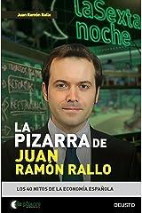 La pizarra de Juan Ramón Rallo: Los 40 mitos de la economía española Versión Kindle