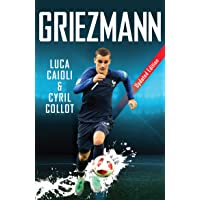 Griezmann: Updated Edition: The Making of France's Mini Maestro (Luca Caioli)