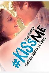 Contigo hasta el final (#KissMe 4) Versión Kindle