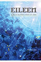 EILEEN. Otros mundos están en éste Versión Kindle