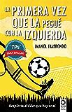 """La primera vez que la pegué con la izquierda: """"7Ps"""" para brillar (Spanish Edition)"""