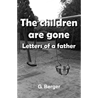 The children are gone: Letters of a father (English Edition)