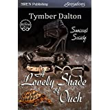 A Lovely Shade of Ouch [Suncoast Society] (Siren Publishing Sensations) (English Edition)