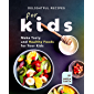 Delightful Recipes for Kids: Make Tasty and Healthy Foods for Your Kids