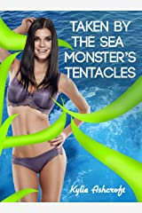Taken by the Sea Monster's Tentacles Kindle Edition