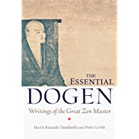 The Essential Dogen: Writings of the Great Zen Master (English Edition)