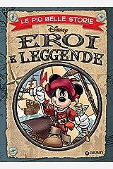 Le più belle storie. Eroi e leggende (Storie a fumetti Vol. 47) Formato Kindle