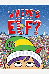 Where's the Elf?: A Christmas Search-and-Find Adventure (Search and Find Activity) Kindle Edition