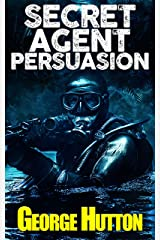 Secret Agent Persuasion: Covertly Implant Desires Into Their Mind Kindle Edition
