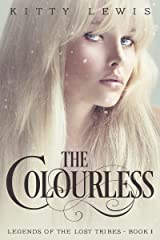 The Colourless (Legends Of The Lost Tribes Book 1) Kindle Edition