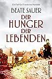 Der Hunger der Lebenden: Kriminalroman (Friederike Matthée ermittelt, Band 2)