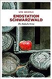 Endstation Schwarzwald (Der Badische Krimi)