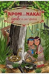 Aponi und Nakai - Gefahr in der Wildnis Kindle Ausgabe