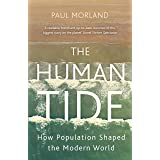 The Human Tide: How Population Shaped the Modern World (English Edition)