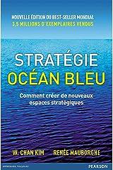 Stratégie Océan Bleu: Comment créer de nouveaux espaces stratégiques (VILLAGE MONDIAL) (French Edition) Kindle Edition