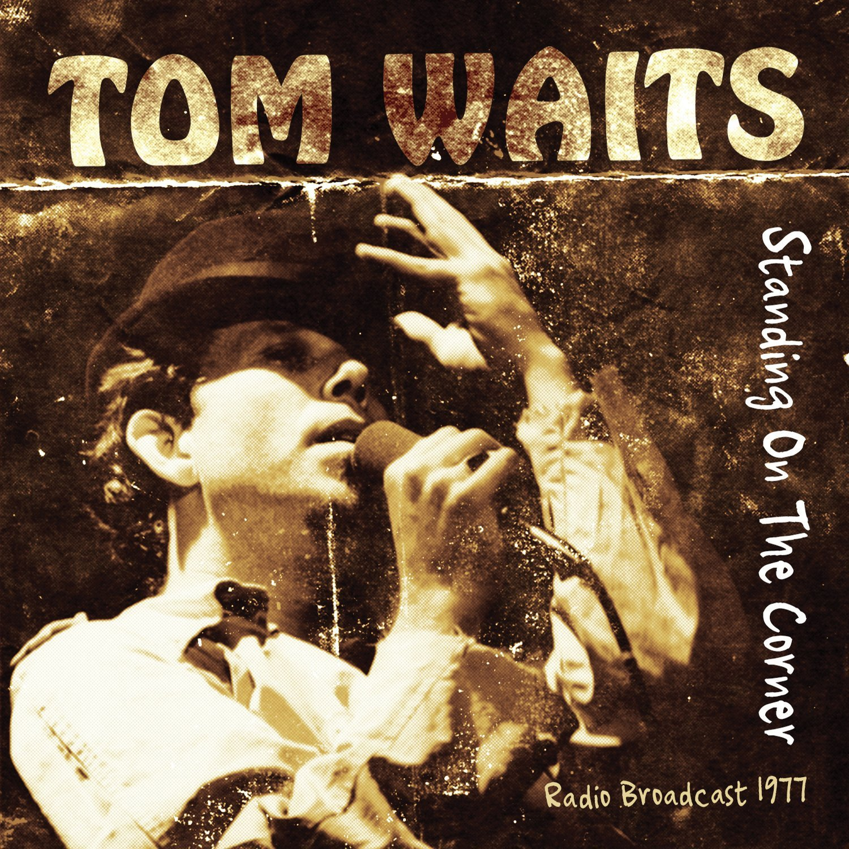 Tom Waits - Standing on the Corner