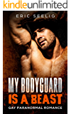My Bodyguard  is  a Beast: Gay Paranormal Romance