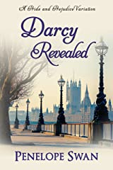 Darcy Revealed: A Pride and Prejudice Variation Kindle Edition
