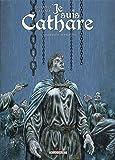 Je suis Cathare, Tome 3 : Immensité retrouvée